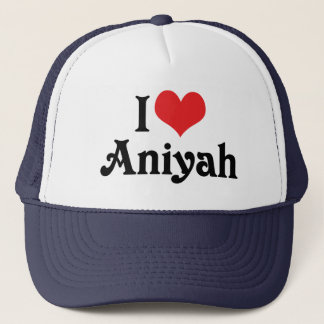I Love Aniyah Trucker Hat