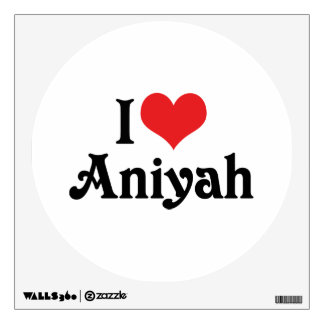 I Love Aniyah Wall Decal