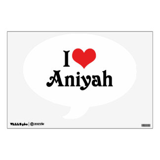 I Love Aniyah Wall Sticker