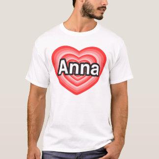 I love Anna. I love you Anna. Heart T-Shirt