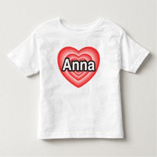I love Anna. I love you Anna. Heart Toddler T-shirt