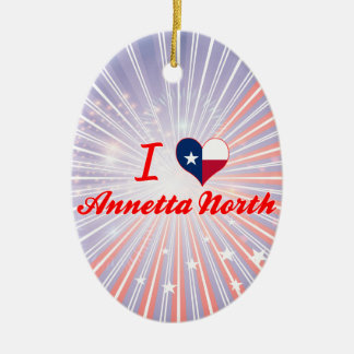 I Love Annetta North, Texas Christmas Tree Ornament