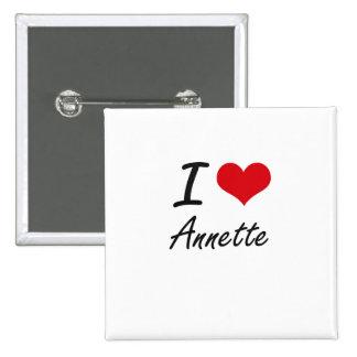 I Love Annette artistic design 2 Inch Square Button