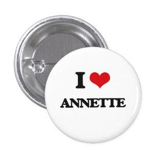 I Love Annette 1 Inch Round Button