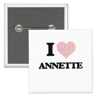 I love Annette (heart made from words) design 2 Inch Square Button