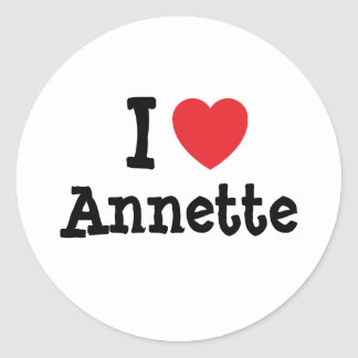 I love Annette heart T-Shirt Classic Round Sticker