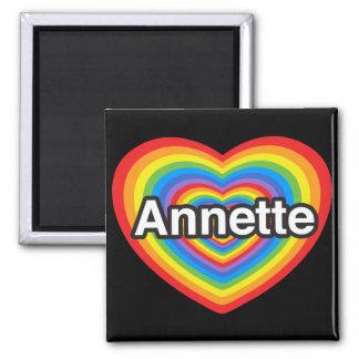 I love Annette. I love you Annette. Heart 2 Inch Square Magnet