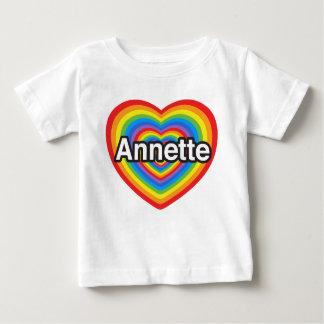 I love Annette. I love you Annette. Heart Baby T-Shirt