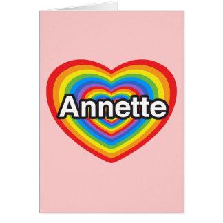I love Annette. I love you Annette. Heart Card