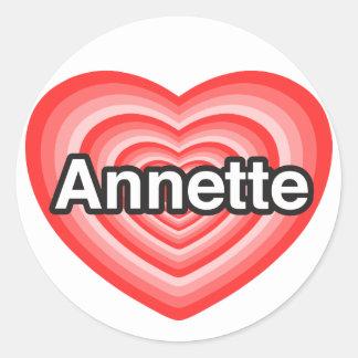 I love Annette. I love you Annette. Heart Classic Round Sticker