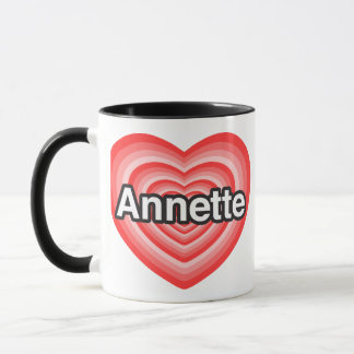 I love Annette. I love you Annette. Heart Mug