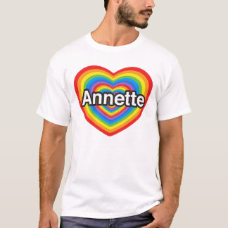I love Annette. I love you Annette. Heart T-Shirt