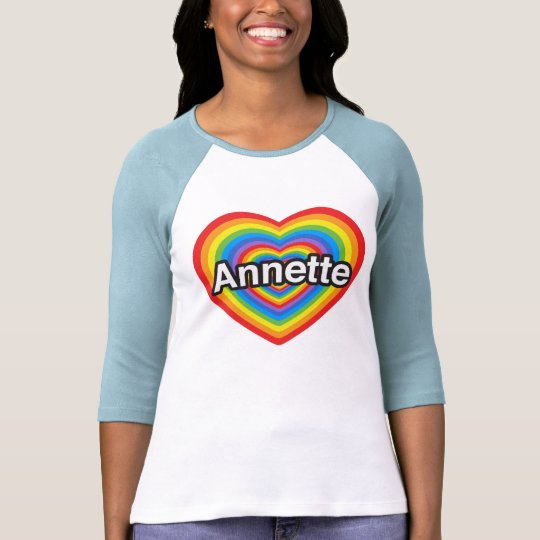 I love Annette. I love you Annette. Heart T-Shirt