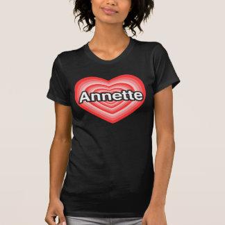 I love Annette. I love you Annette. Heart T Shirt
