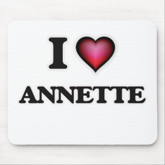 I Love Annette Mouse Pad