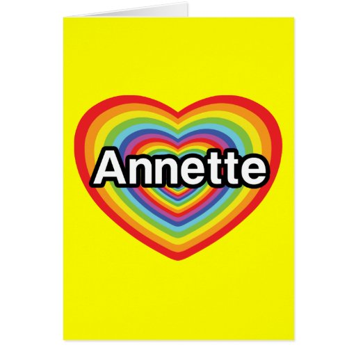 I love Annette, rainbow heart Greeting Cards
