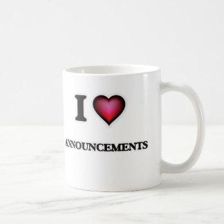 I Love Announcements Coffee Mug