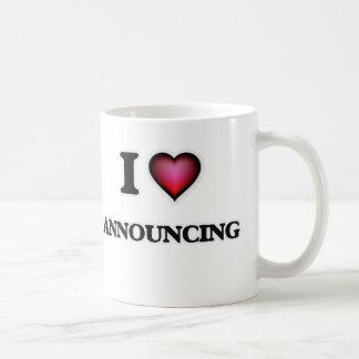 I Love Announcing Coffee Mug