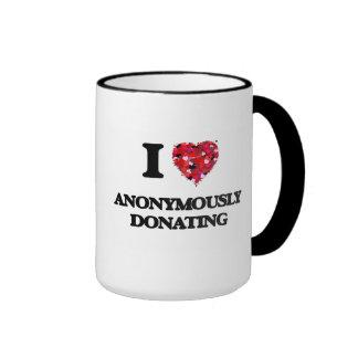 I Love Anonymously Donating Ringer Coffee Mug