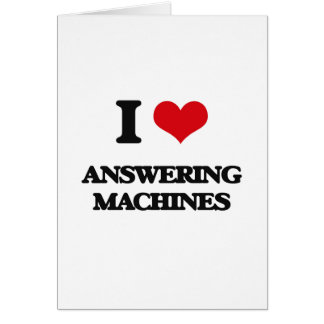 I Love Answering Machines Card