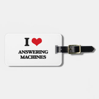 I Love Answering Machines Tags For Bags