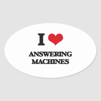 I Love Answering Machines Oval Sticker