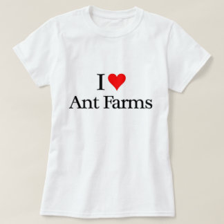 I love Ant Farms T Shirt