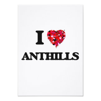 I love Anthills 5x7 Paper Invitation Card
