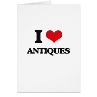 I Love Antiques Card