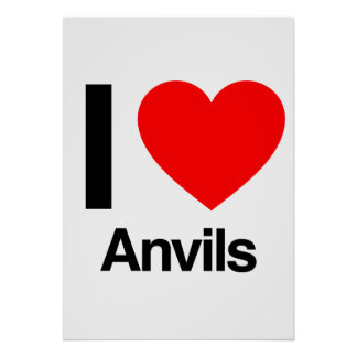 i love anvils posters