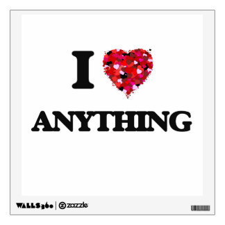 I Love Anything Wall Sticker