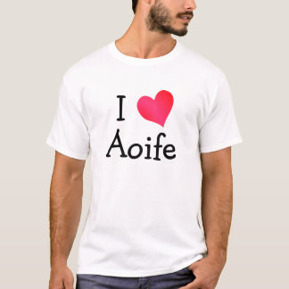I Love Aoife T-Shirt
