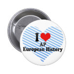 I Love AP European History Buttons