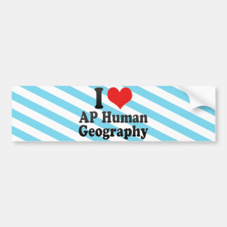 I Love AP Human Geography Bumper Stickers