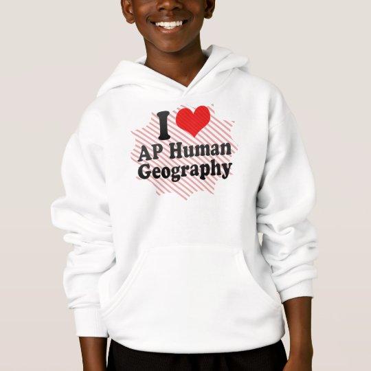 I Love AP Human Geography Hoodie