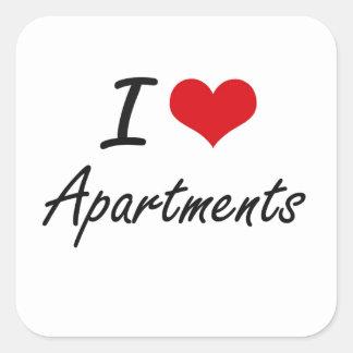 I Love Apartments Artistic Design Square Sticker