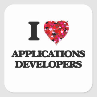 I love Applications Developers Square Sticker