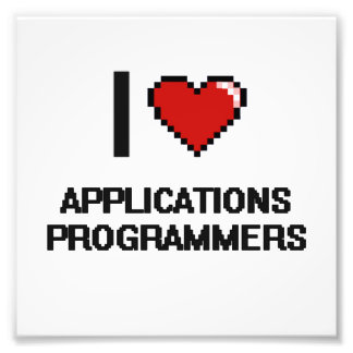 I love Applications Programmers Photo Print