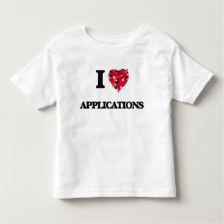 I Love Applications Shirt