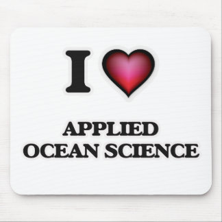 I Love Applied Ocean Science Mouse Pad