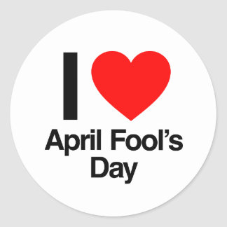 i love april fool s day round stickers