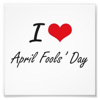 I Love April Fools' Day Artistic Design Photo Print