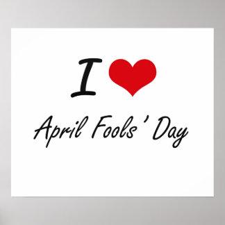 I Love April Fools' Day Artistic Design Poster