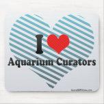 I Love Aquarium Curators Mousepad