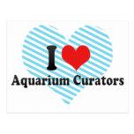 I Love Aquarium Curators Post Card