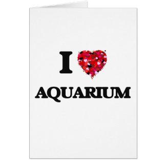 I Love Aquarium Greeting Card