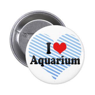 I Love Aquarium Pinback Button