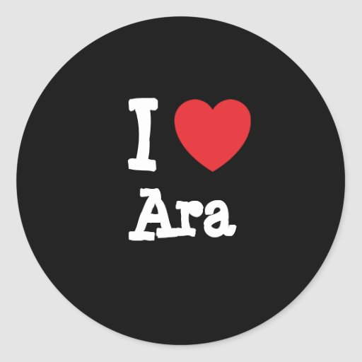 I love Ara heart T-Shirt Classic Round Sticker