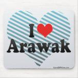 I Love Arawak Mouse Pad