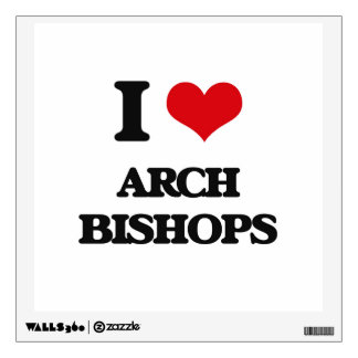 I love Arch Bishops Wall Stickers